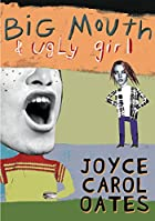 Big Mouth & Ugly Girl by Joyce Carol Oates