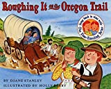 Stanley, Diane: Roughing It on the Oregon Trail (The Time-Traveling Twins)