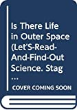 Branley, Franklyn Mansfield: Is There Life in Outer Space (Let's-Read-and-Find-Out Science. Stage 1)