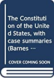 Edward Conrad Smith: The Constitution of the United States, with case summaries (Barnes & Noble outline series ; COS 163)