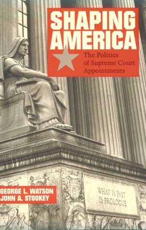 shaping-america-the-politics-of-supreme-court-appointments
