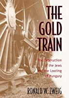 The Gold Train: The Destruction of the Jews…