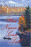 Eagle, Kathleen: You Never Can Tell