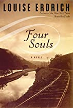 Four Souls: A Novel by Louise Erdrich