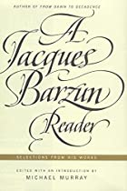 A Jacques Barzun Reader: Selections from His…