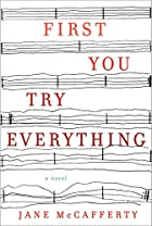First You Try Everything: A Novel by Jane…