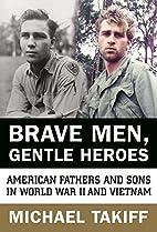 Brave Men, Gentle Heroes: American Fathers…
