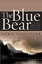 The Blue Bear: A True Story of Friendship,…