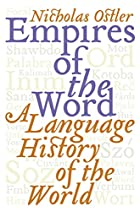 Empires of the Word: A Language History of&hellip;