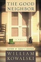 The Good Neighbour by William Kowalski