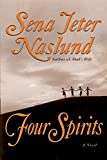 Naslund, Sena Jeter: Four Spirits