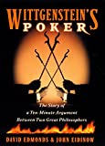 Edmonds, David: Wittgenstein&#39;s Poker: The Story of a Ten-Minute Argument Between Two Great Philosophers