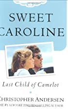 Sweet Caroline: Last Child of Camelot by…