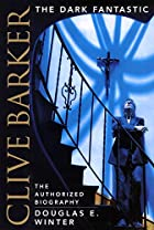 Clive Barker: The Dark Fantastic by Douglas…