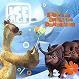 Teitelbaum, Michael: Ice Age: Stop and Smell the Dandelion (A Scratch-and-Sniff Book)