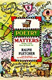 Fletcher, Ralph: Poetry Matters: Writing a Poem from the Inside Out