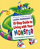 Numeroff, Laura Joffe: Laura Numeroff&#39;s 10-Step Guide to Living With Your Monster