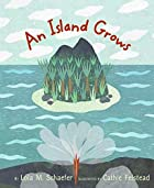 Island Grows, An by Lola M. Schaefer