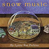 Perkins, Lynne Rae: Snow Music (Bccb Blue Ribbon Picture Book Awards (Awards))