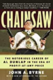Byrne, John A.: Chainsaw: The Notorious Career of Al Dunlap in the Era of Profit-at-Any-Price