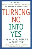 Pollan, Stephen M.: Turning No Into Yes: Six Steps to Solving Your Financial Problems (So You Can Stop Worrying).