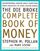 The Die Broke Complete Book of Money by…
