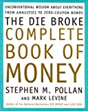 Pollan, Stephen: The Die Broke Complete Book of Money