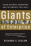 Tedlow, Richard S.: Giants of Enterprise: Seven Business Innovators and the Empires They Built