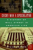 Fraser, Steve: Every Man a Speculator: A History of Wall Street in American Life
