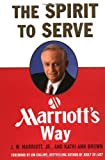 Marriott, Jw: The Spirit to Serve