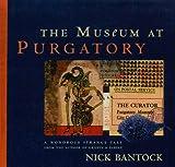 Bantock, Nick: The Museum at Purgatory