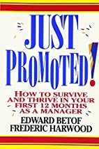 Just Promoted!: How to Survive and Thrive in…