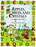 Andrea T. Bennett: Apples, Bubbles, and Crystals: Your Science ABCs