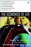 Gary Stanley Becker: The Economics of Life: From Baseball to Affirmative Action to Immagration, How Real-World Issues Affect Our Everyday Lives