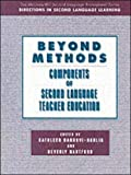 Bardovi-Harlig, Kathleen: BEYOND METHODS: COMPONENTS OF LANGUAGE TEACHER EDUCATION