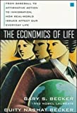 Nashat, Guity: The Economics of Life: From Baseball to Affirmative Action to Immigration, How Real-World Issues Affect Our Everyday Life