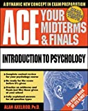 Axelrod,Alan: Ace Your Midterms & Finals: Introduction to Psychology (Schaum's Midterms & Finals Series)