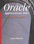 Oracle Applications DBA Covers 11i and R12…