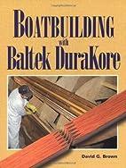 Boatbuilding with Baltek DuraKore by David…