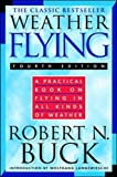 Buck, Robert N.: Weather Flying