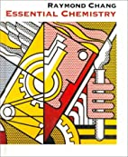 Essential Chemistry by Raymond Chang