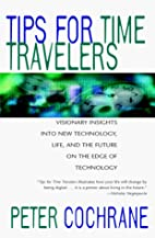 Tips for Time Travelers by Peter Cochrane