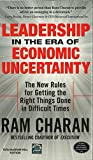 Ram Charan: Leadership in the Era of Economic Uncertainty