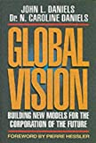 John L. Daniels: Global Vision: Building New Models for the Corporation of the Future