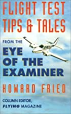 Flight Test Tips & Tales From The Eye of the…