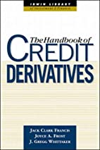 The Handbook of Credit Derivatives by Jack…