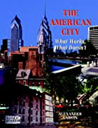 The American City: What Works, What…