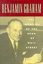 Benjamin Graham: The Memoirs of the Dean of…