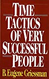 B. Eugene Griessman: Time Tactics of Very Successful People