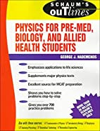 Schaum's Outline of Physics for Pre-Med,…